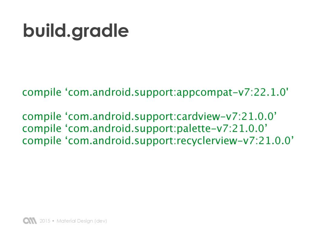 2015 • build.gradle Material Design (dev) compi...