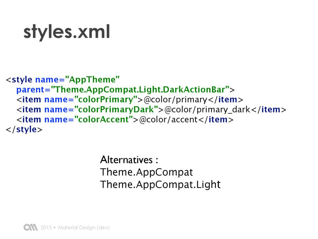 2015 • styles.xml Material Design (dev) <style ...