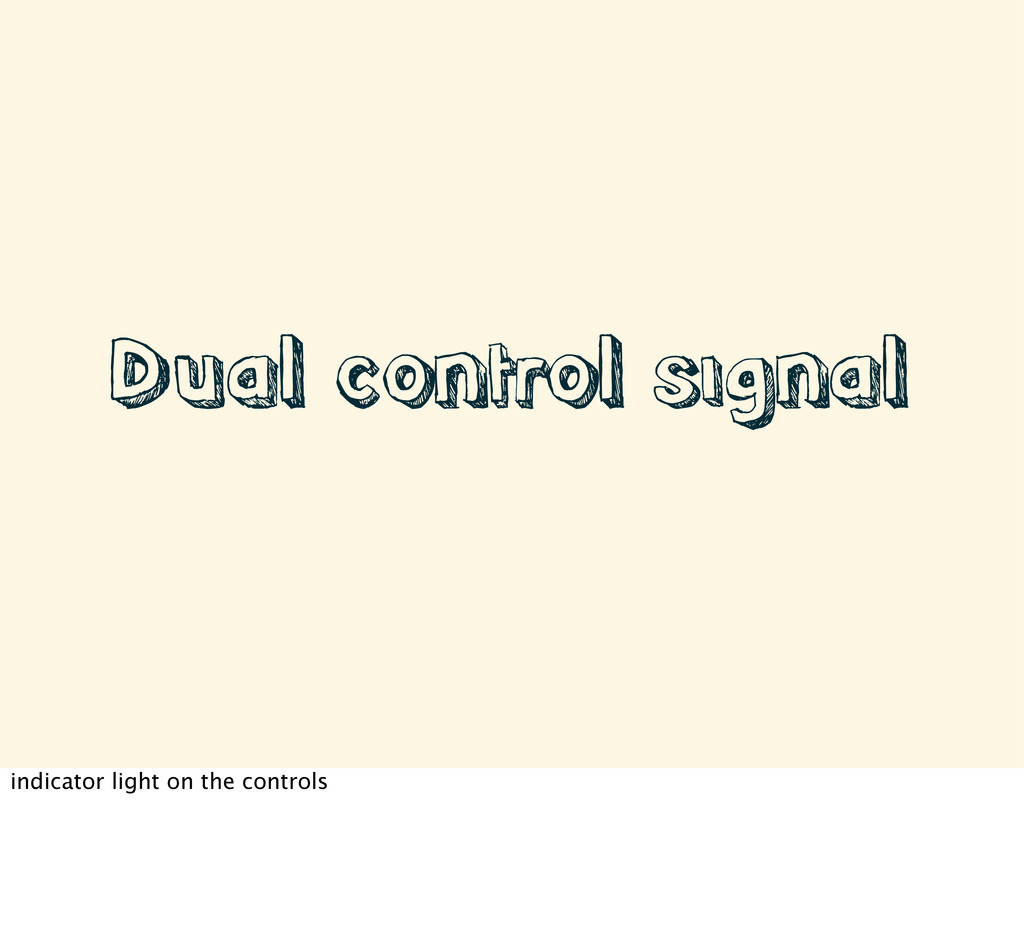 Dual control signal indicator light on the cont...