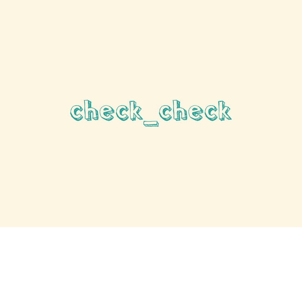 check_check