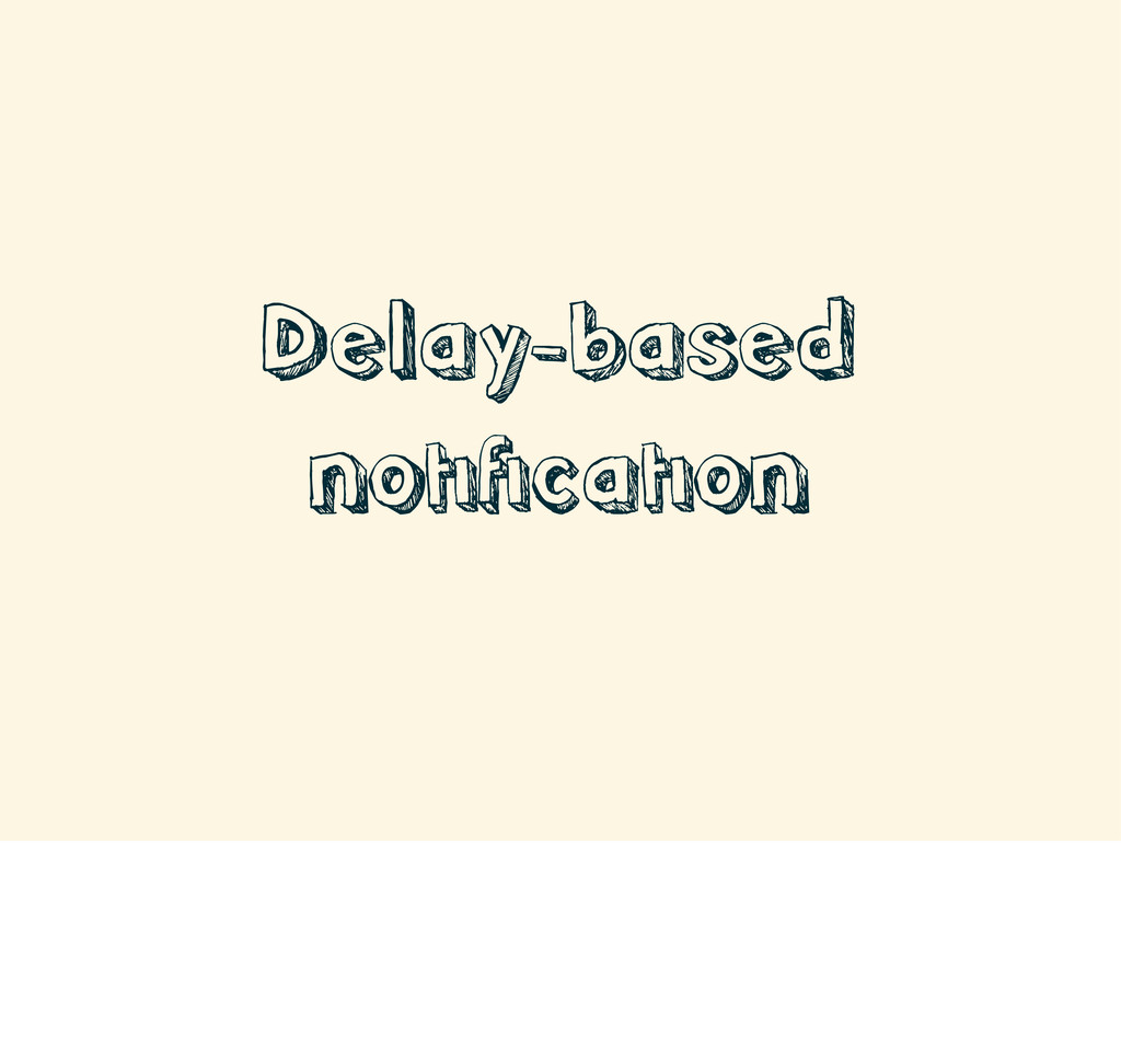 Delay-based notification