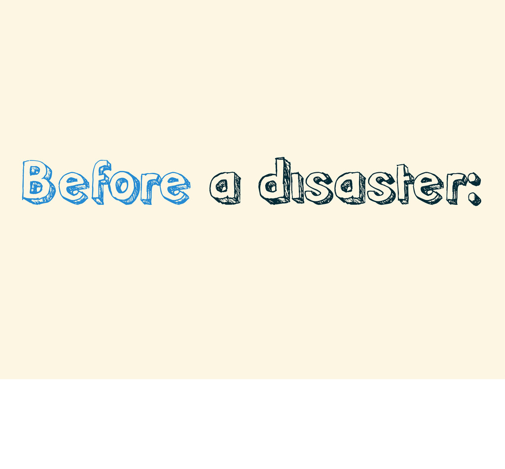 Before a disaster: