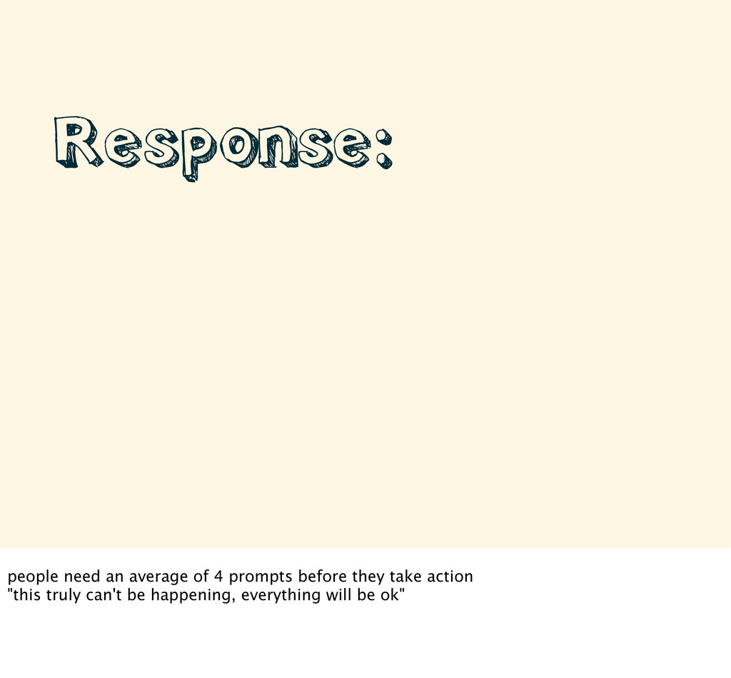 • Response: people need an average of 4 prompts...