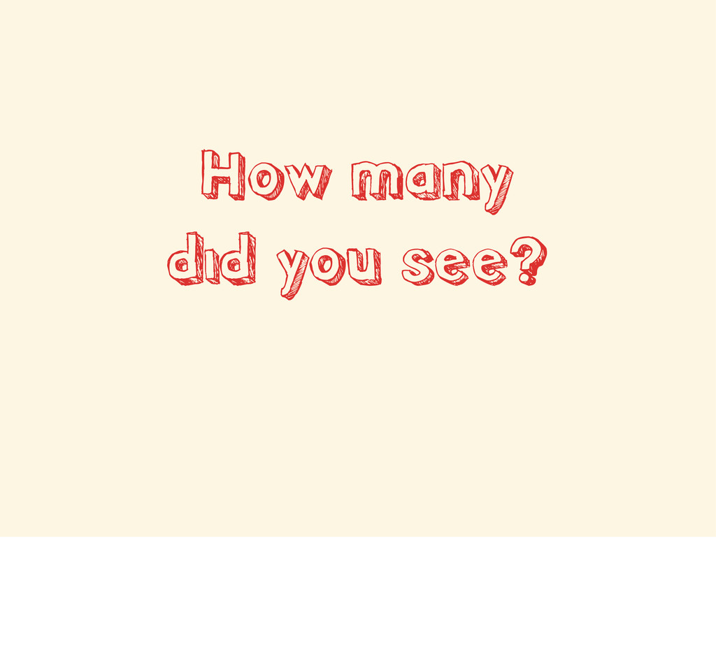 How many did you see?