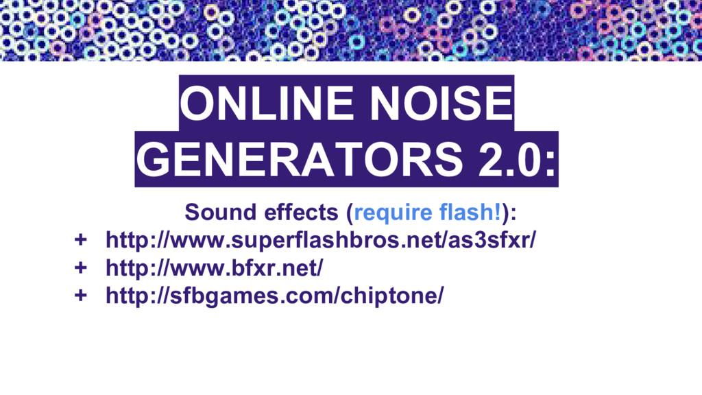 ONLINE NOISE GENERATORS 2.0: Sound effects (req...