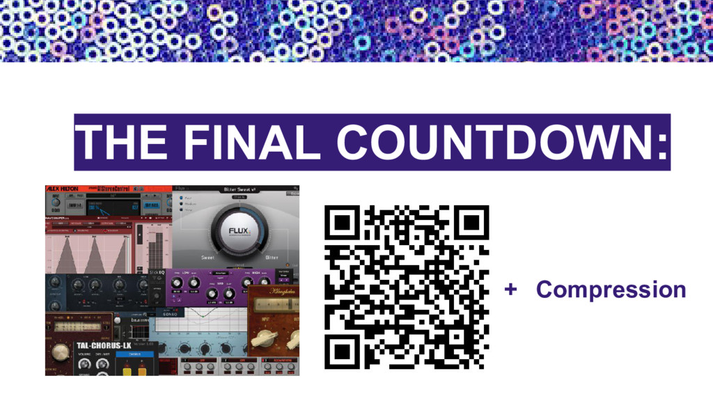 THE FINAL COUNTDOWN: + Compression
