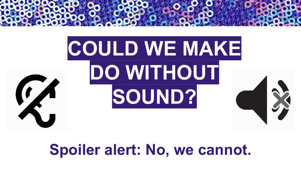 Spoiler alert: No, we cannot. COULD WE MAKE DO ...