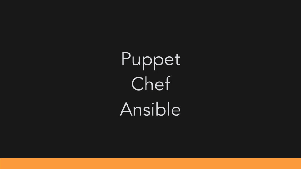 Puppet Chef Ansible