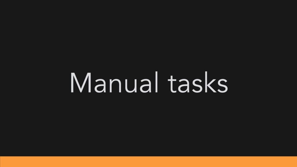 Manual tasks