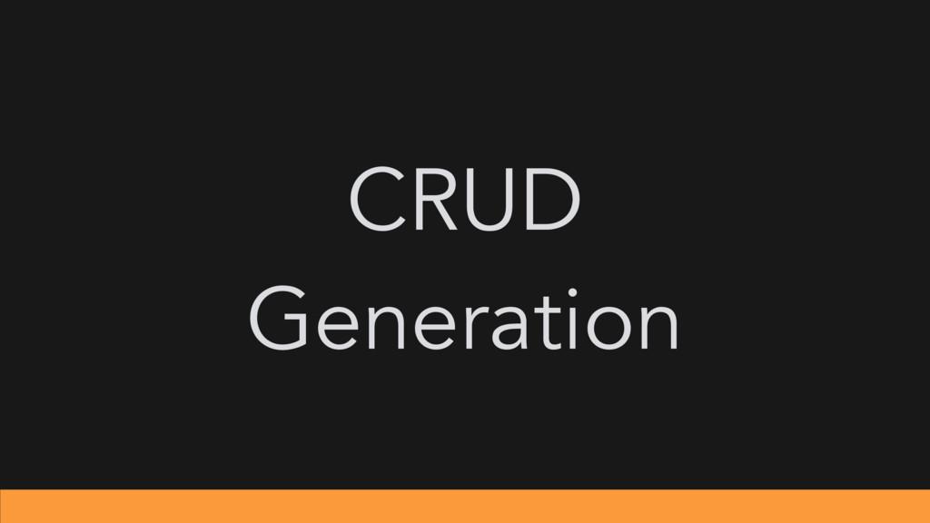 CRUD Generation