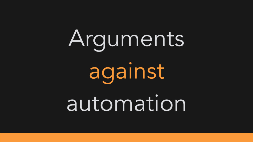 Arguments against automation