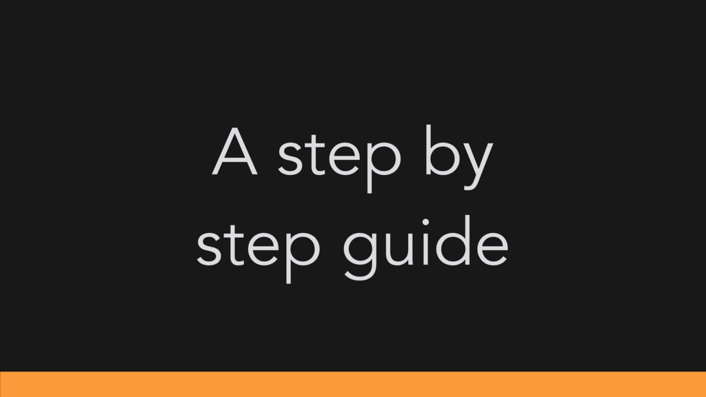 A step by step guide