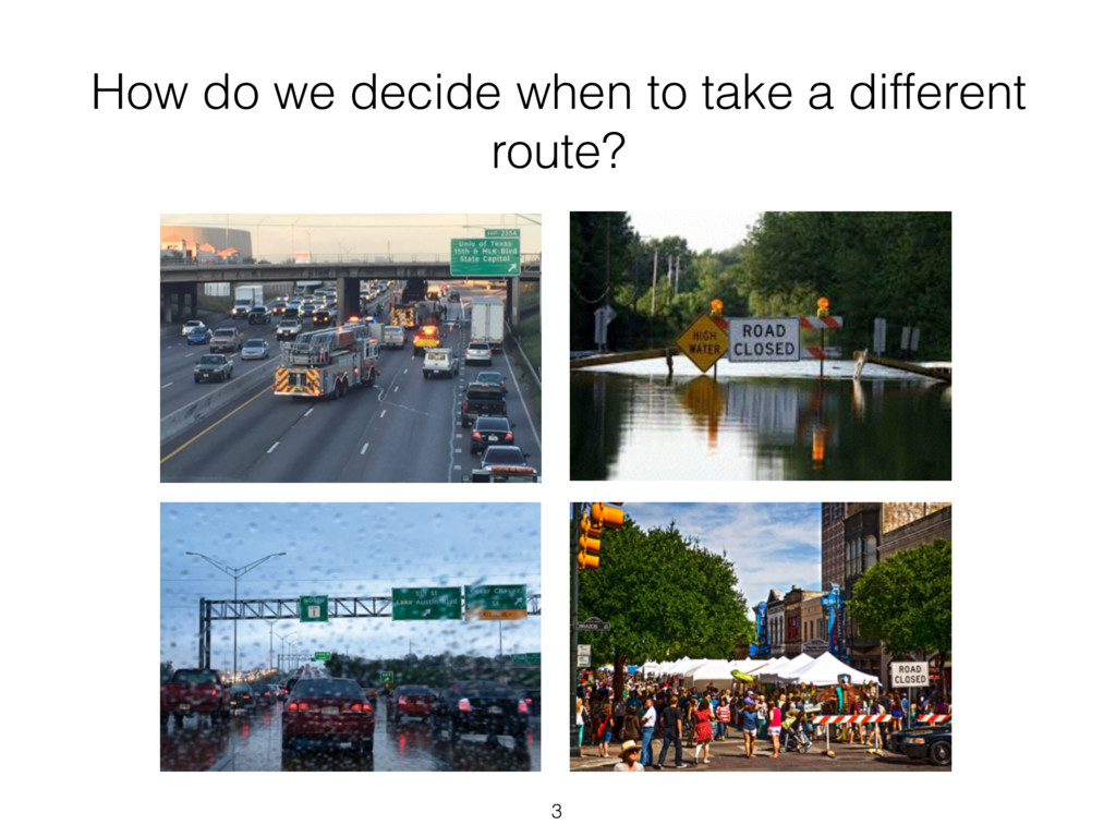 3 How do we decide when to take a different rou...