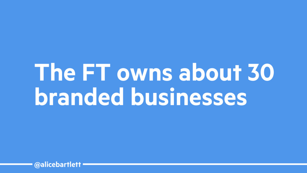@alicebartlett The FT owns about 30 branded bus...