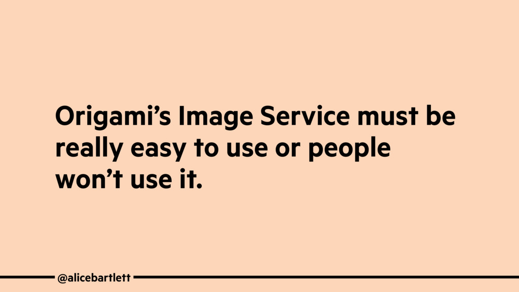 Origami's Image Service must be really easy to ...