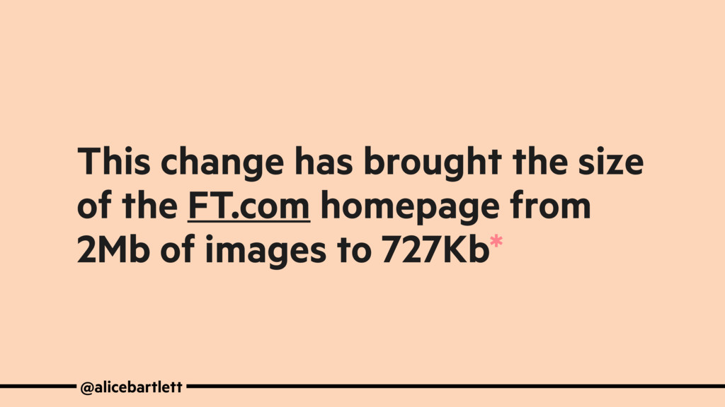 This change has brought the size of the FT.com ...