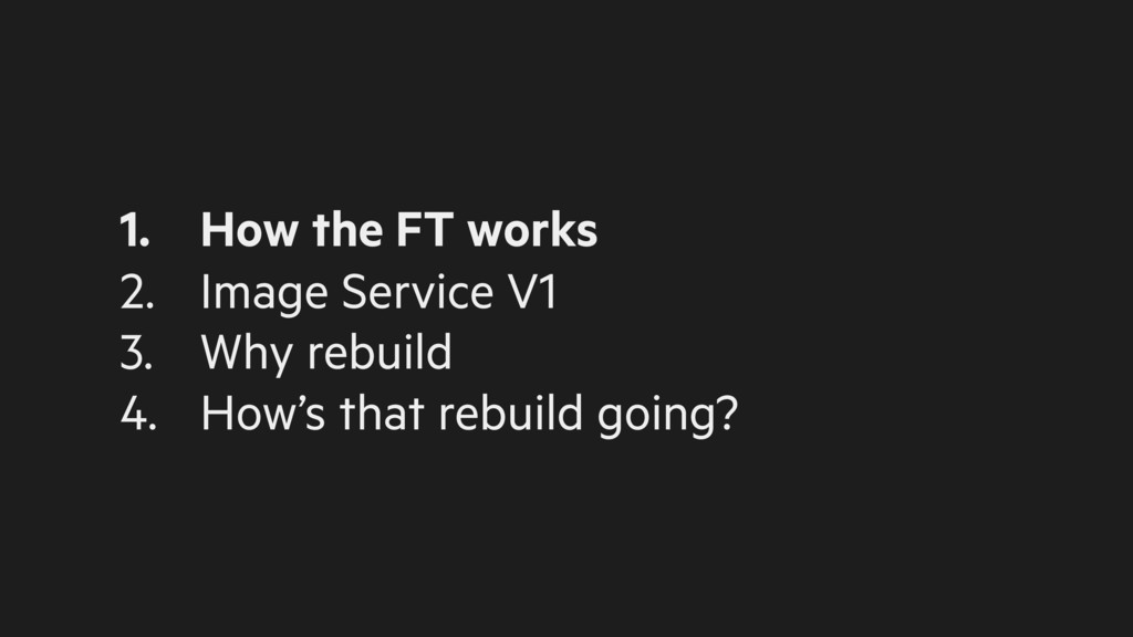 1. How the FT works 2. Image Service V1 3. Why ...