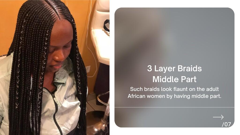 3 Layer Braids Middle Part Such braids look fla...