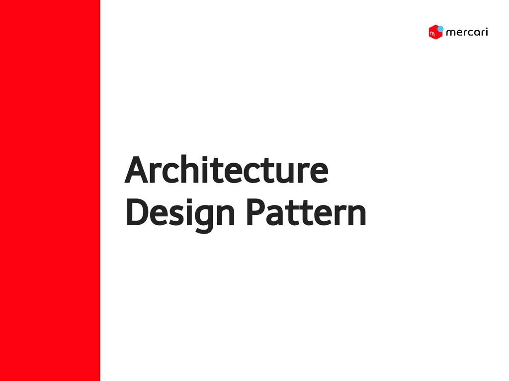 Architecture Design Pattern