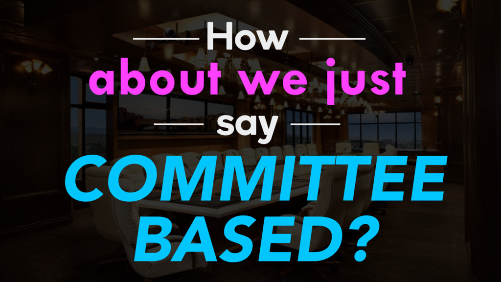about we just COMMITTEE