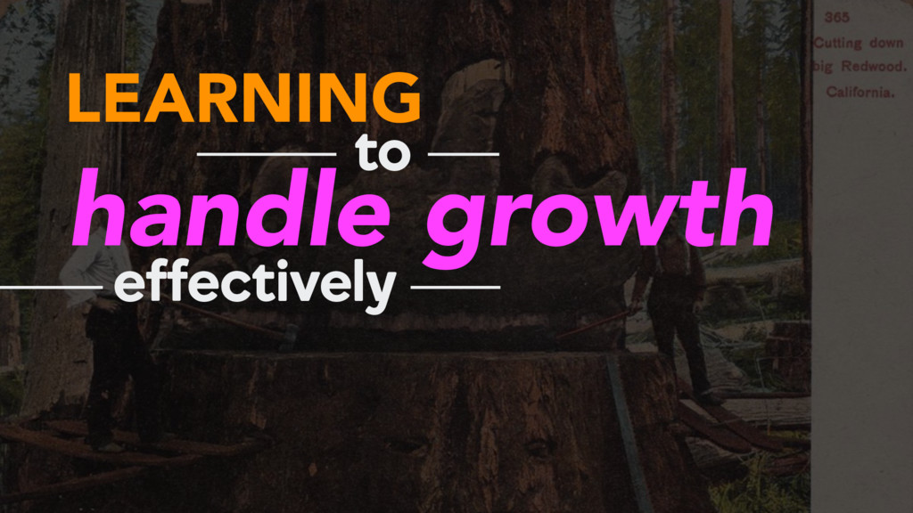 LEARNING handle growth to effectively