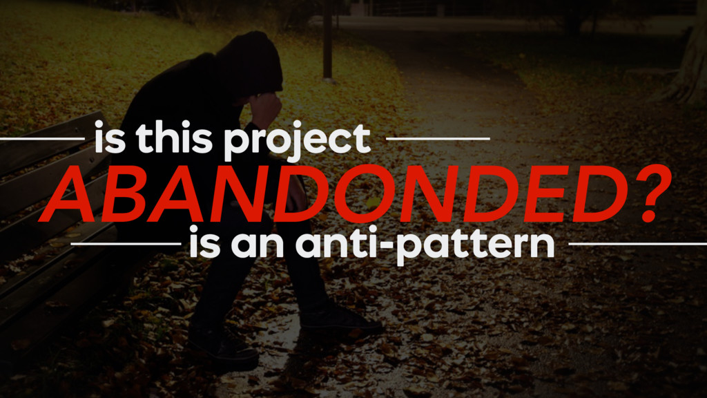 ABANDONDED? is this project is an anti-pattern