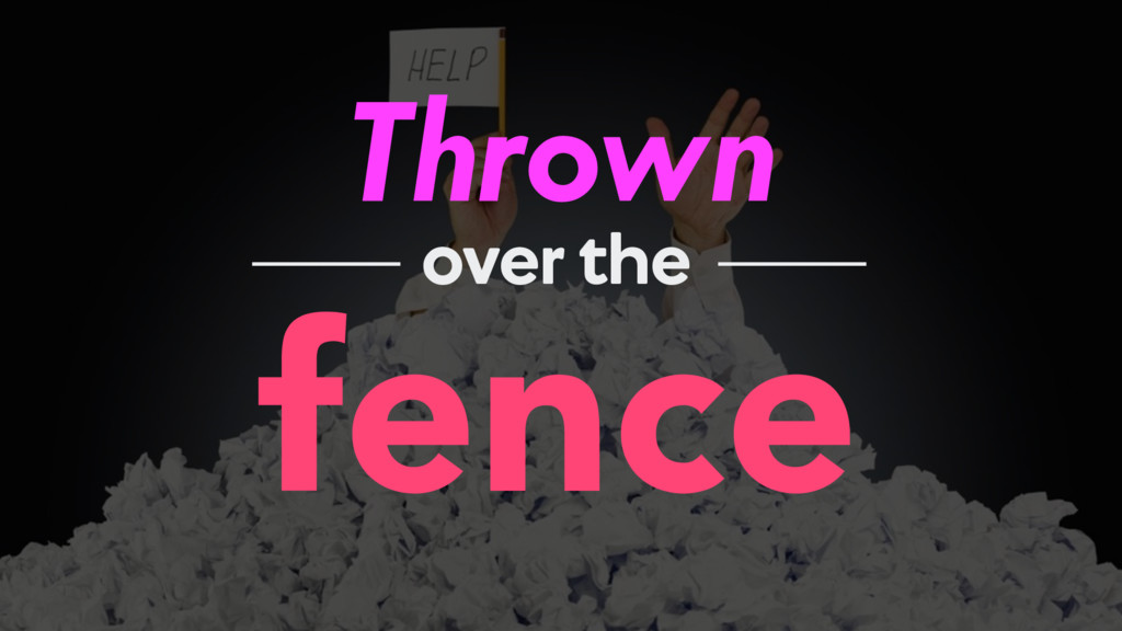 Thrown fence over the