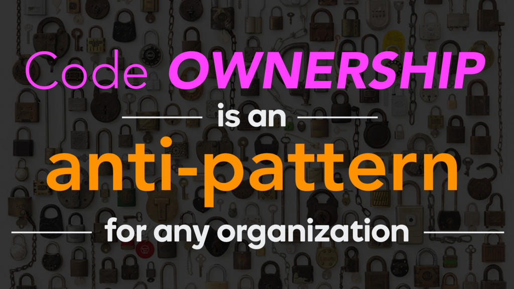 Code OWNERSHIP anti-pattern is an for any organ...