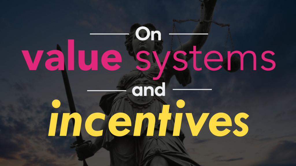 value systems On and incentives
