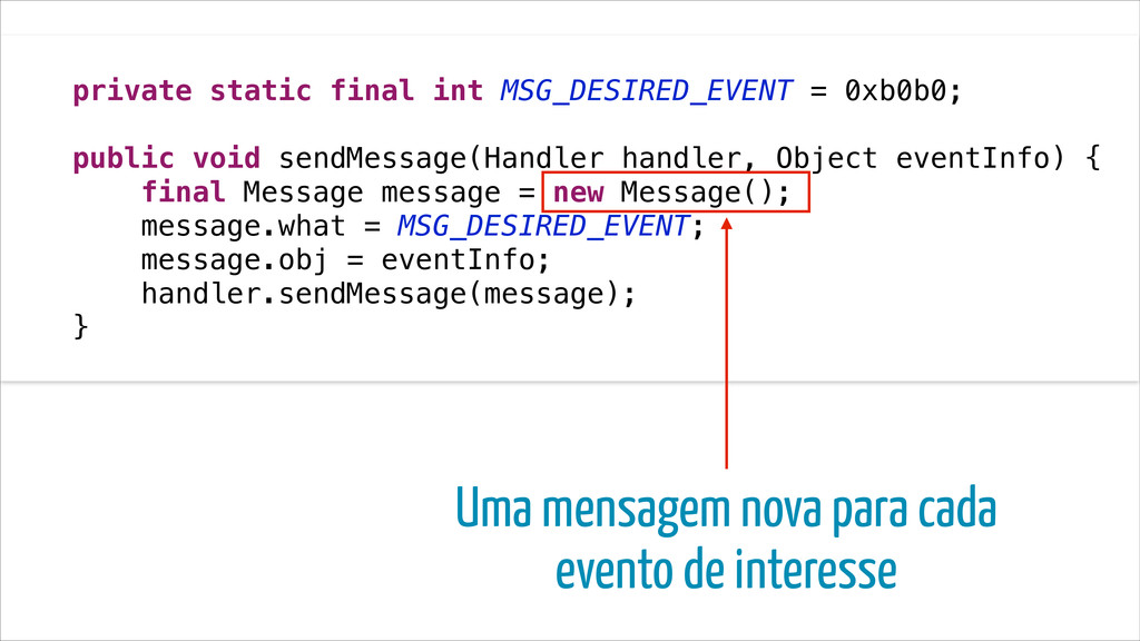 ! private static final int MSG_DESIRED_EVENT = ...