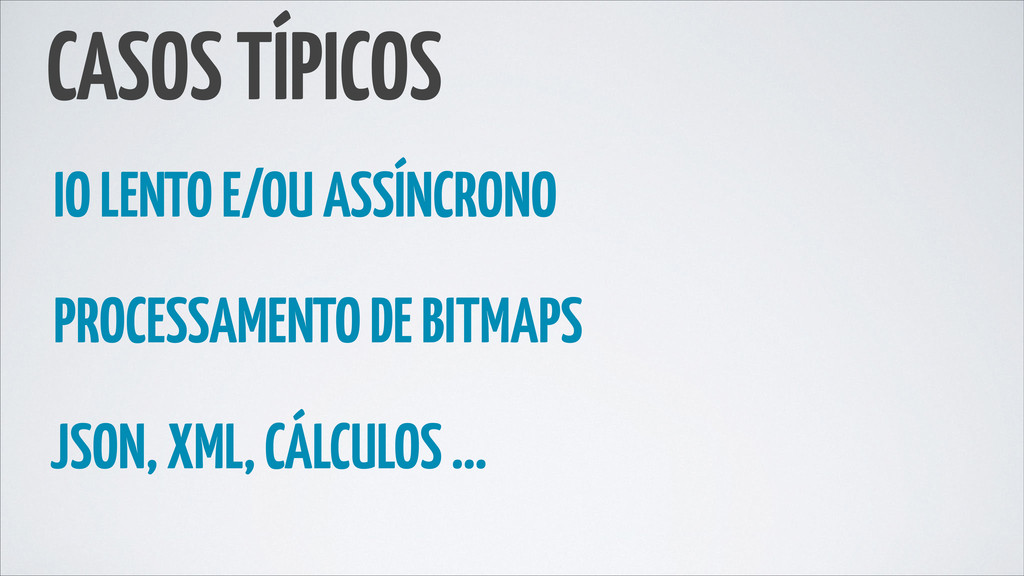 CASOS TÍPICOS IO LENTO E/OU ASSÍNCRONO PROCESSA...