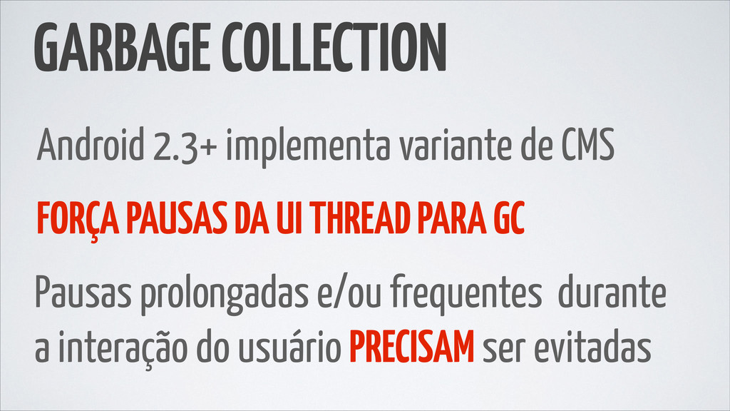 GARBAGE COLLECTION Android 2.3+ implementa vari...