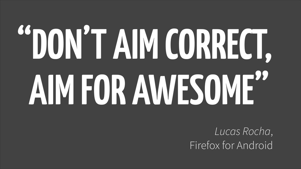 """DON'T AIM CORRECT,  AIM FOR AWESOME"" Lucas Ro..."