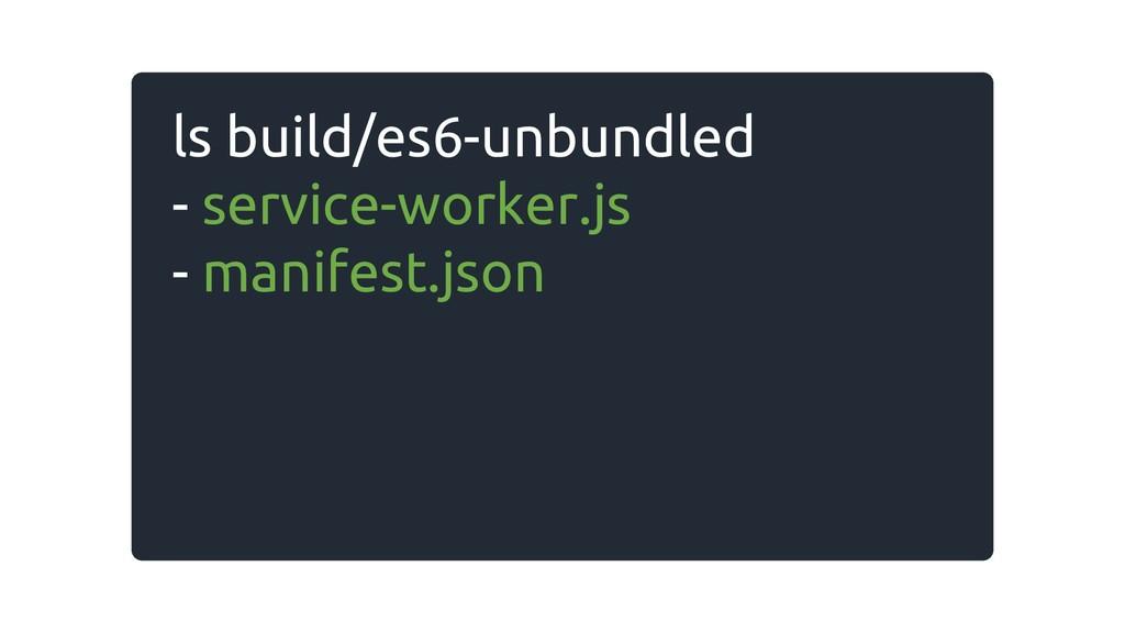 ls build/es6-unbundled - service-worker.js - ma...