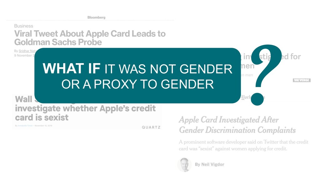 WHAT IF IT WAS NOT GENDER OR A PROXY TO GENDER ?
