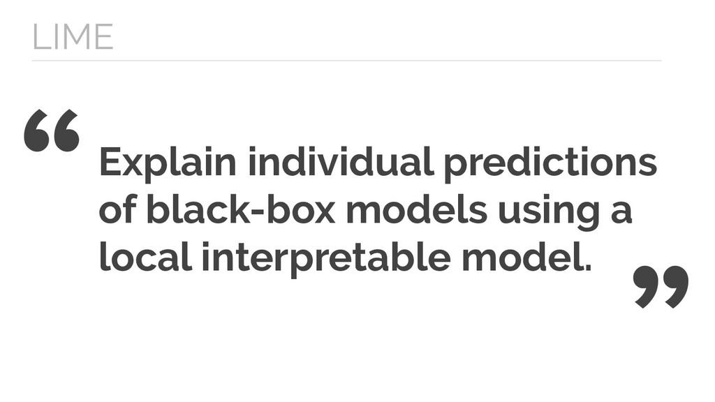 LIME Explain individual predictions of black-bo...