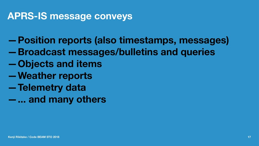 APRS-IS message conveys —Position reports (also...