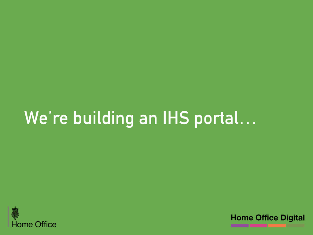We're building an IHS portal…