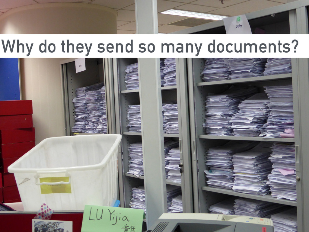 Why do they send so many documents?