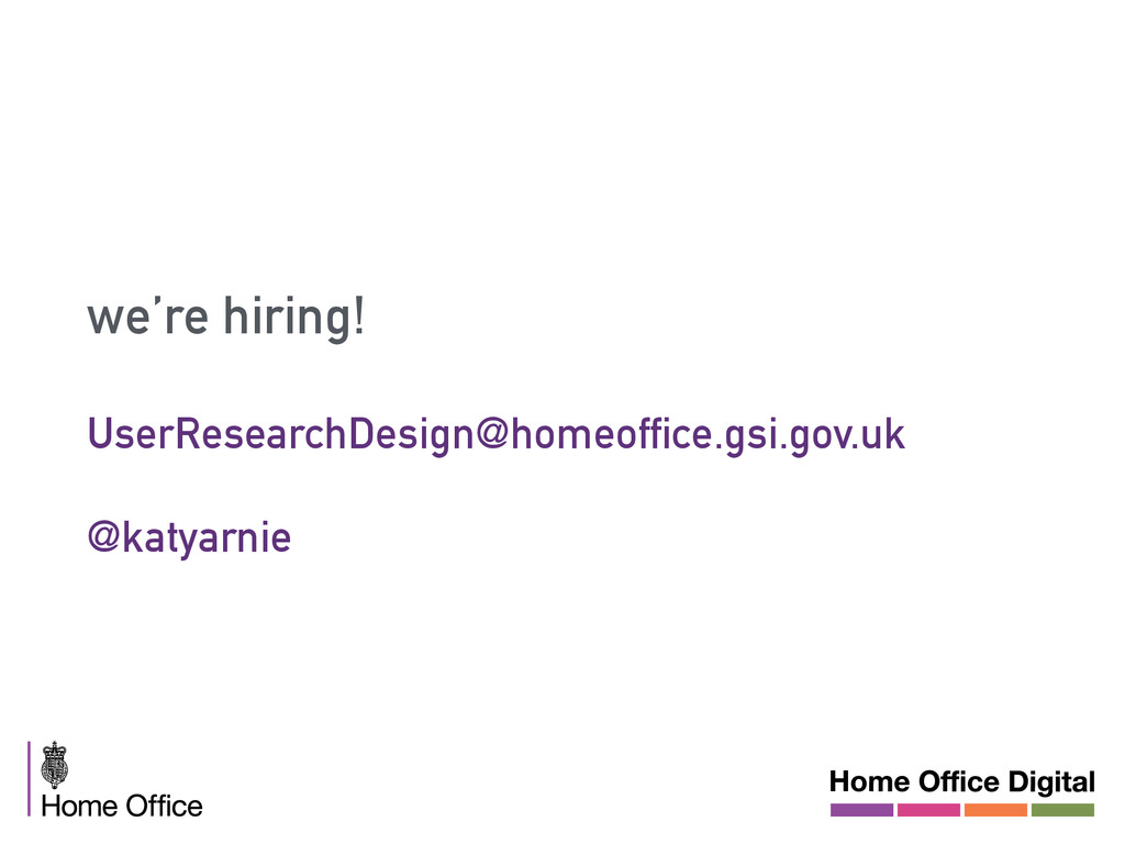 we're hiring! UserResearchDesign@homeoffice.gsi...