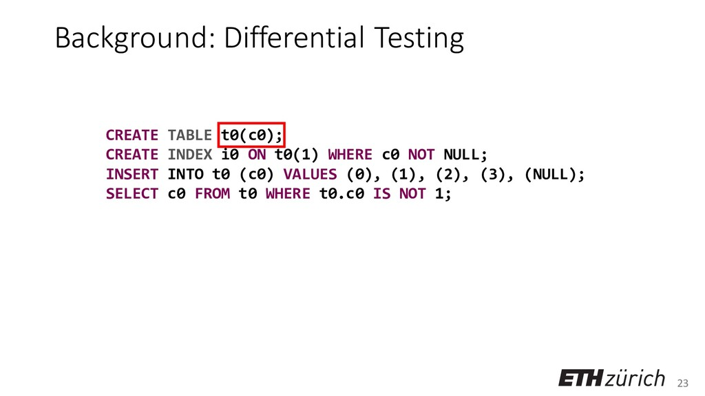 23 Background: Differential Testing CREATE TABL...