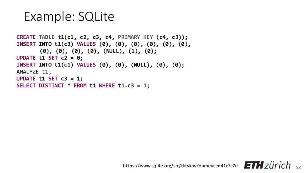 58 Example: SQLite CREATE TABLE t1(c1, c2, c3, ...