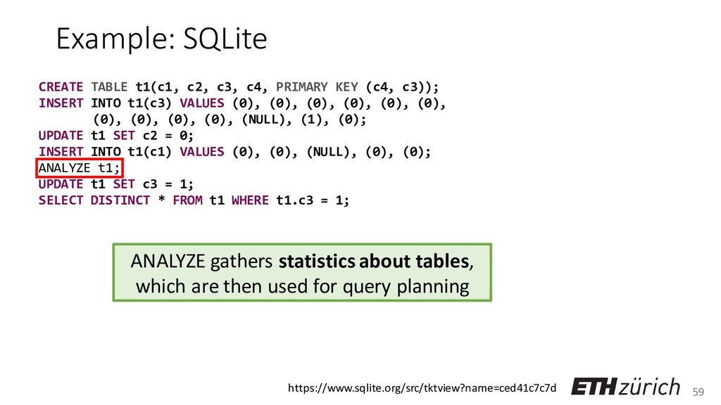 59 Example: SQLite CREATE TABLE t1(c1, c2, c3, ...