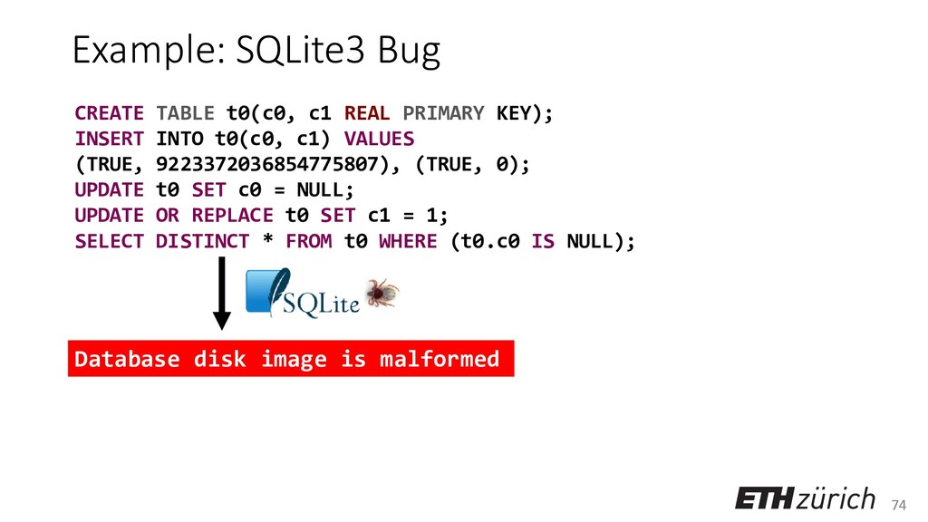 74 Example: SQLite3 Bug CREATE TABLE t0(c0, c1 ...