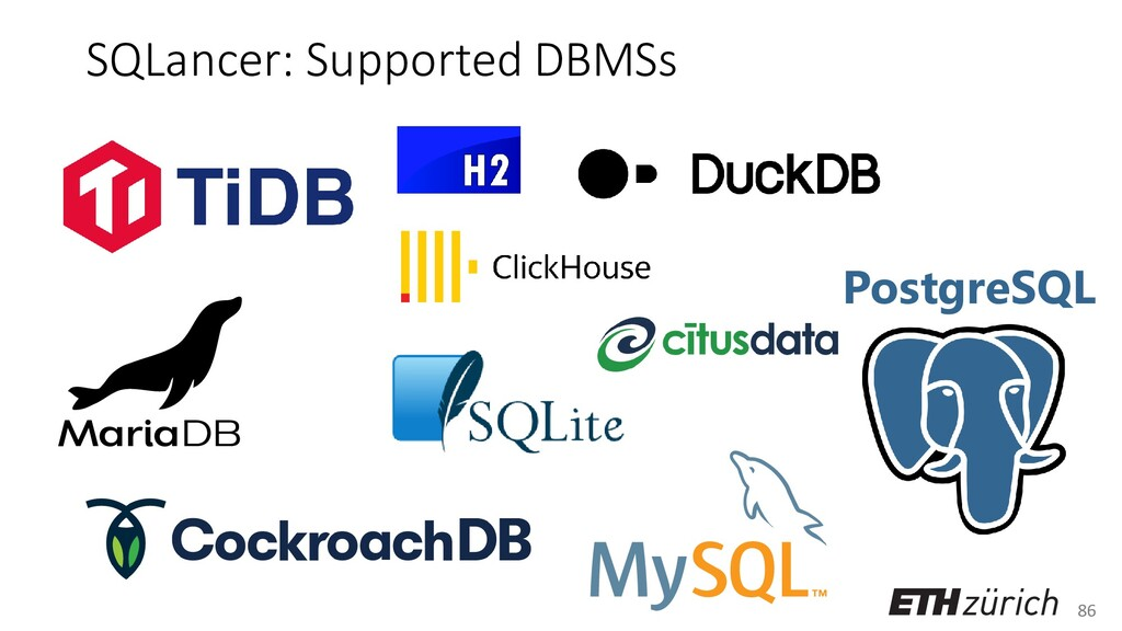 86 SQLancer: Supported DBMSs PostgreSQL