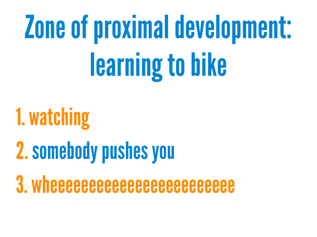 Zone of proximal development: learning to bike ...