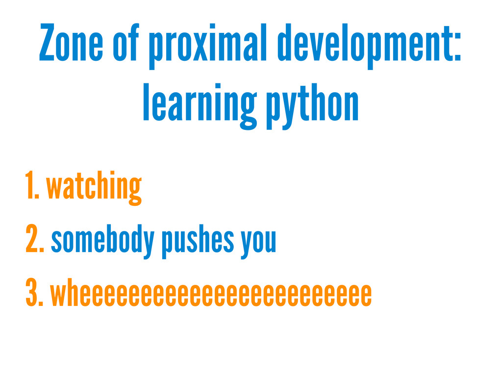 Zone of proximal development: learning python 1...