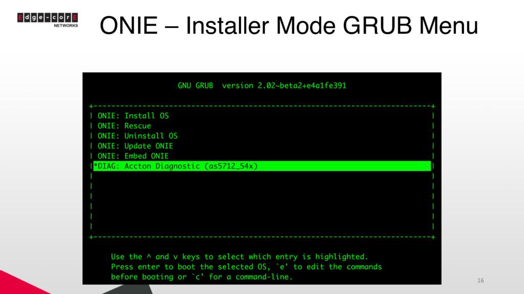 ONIE – Installer Mode GRUB Menu 16