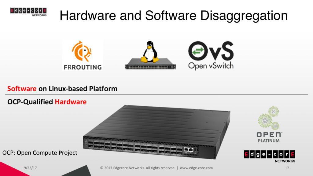 Hardware and Software Disaggregation 9/23/17 © ...