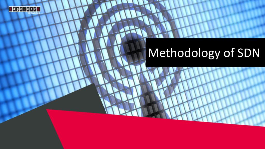 Methodology of SDN
